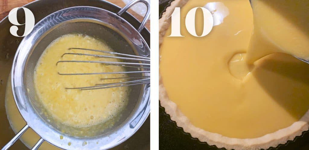 Image 9. Egg and flour mixture going through a mesh strainer. Image 10. lemon egg and flour mixture is being added to the pre baked tart crust for final baking.