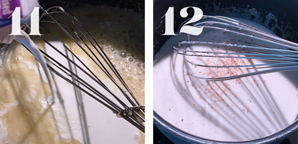 Image 11. Milk and melted butter in a sauce pan being whisked. Image 12. Became sauce in a sauce pan with a whisk and some grated nutmeg.