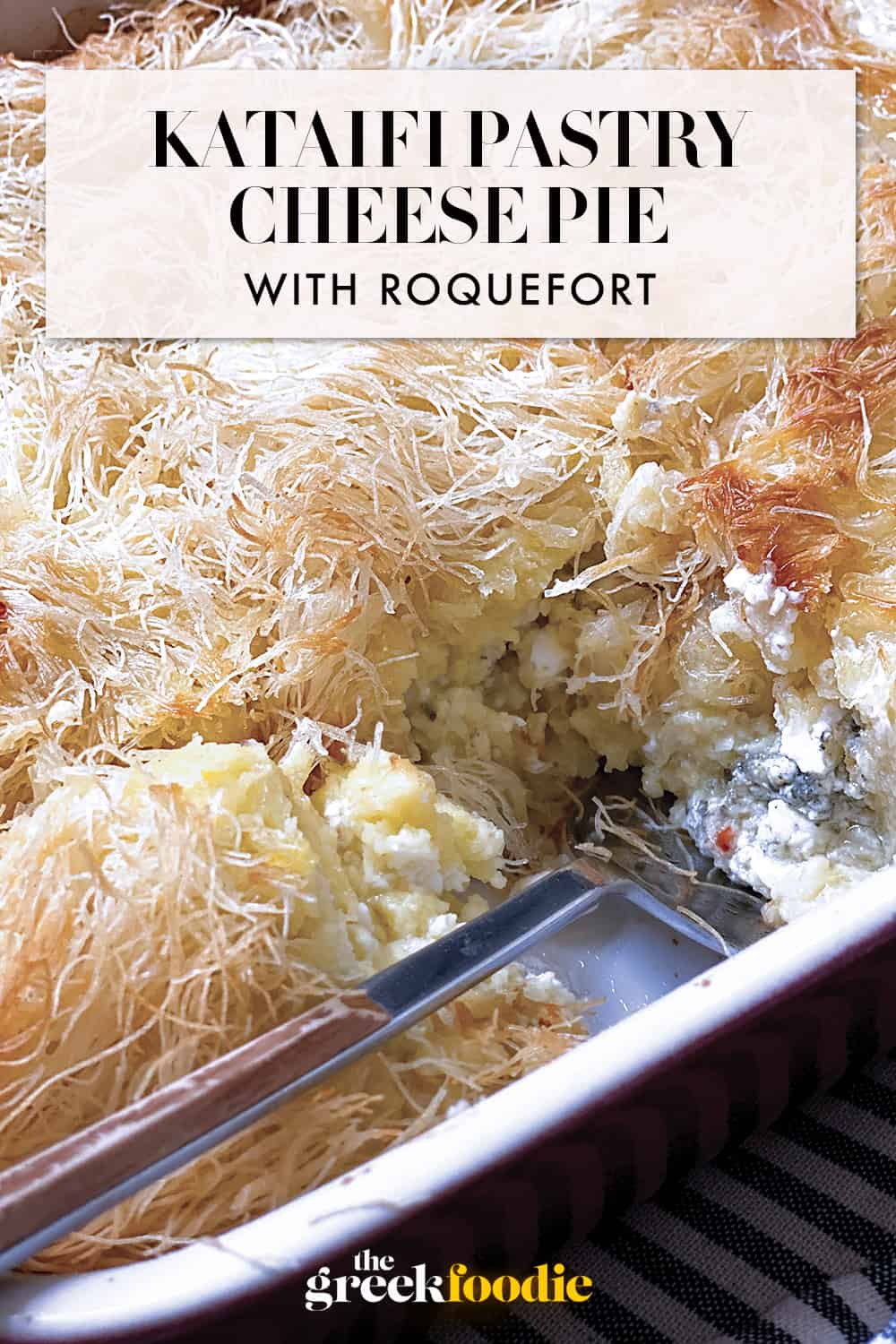 Easy Cheese pie with Kataifi Pastry & Roquefort