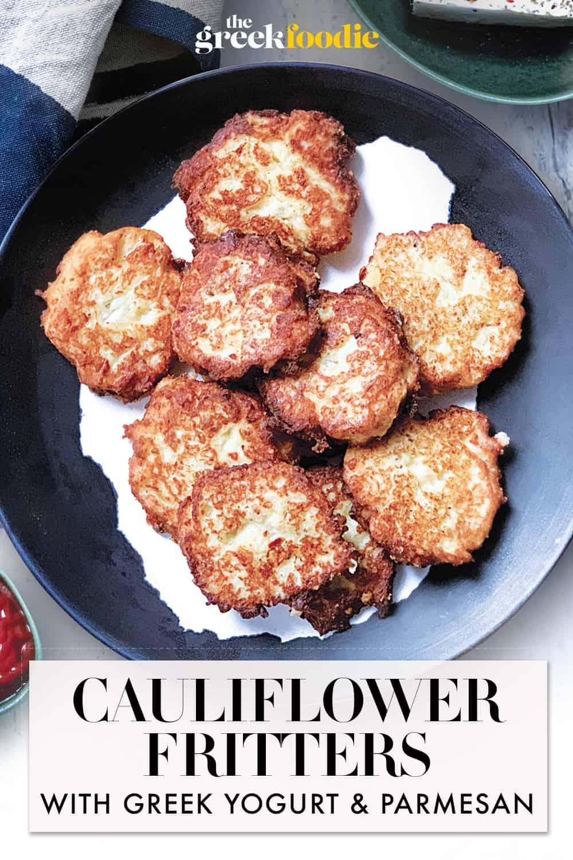 Cauliflower Fritters With Greek Yogurt & Parmesan