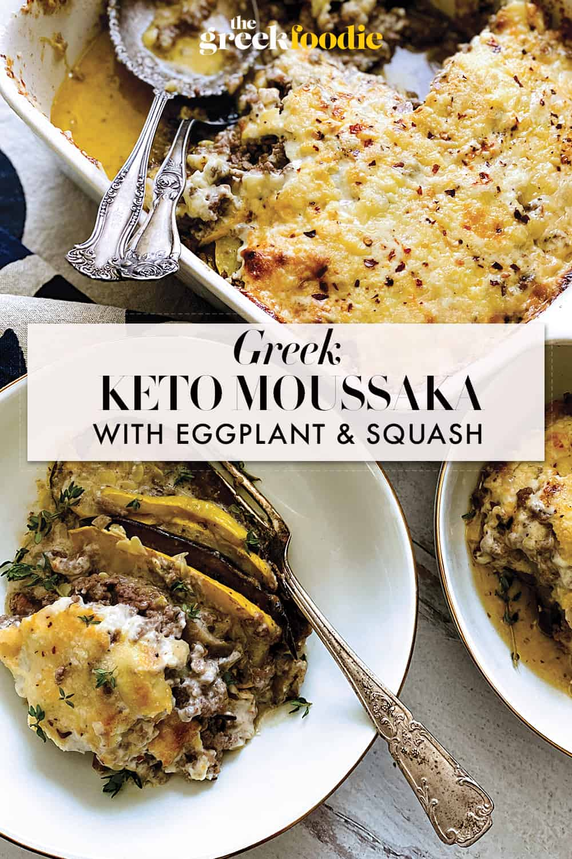Greek Keto Moussaka With Eggplant & Yellow Squash